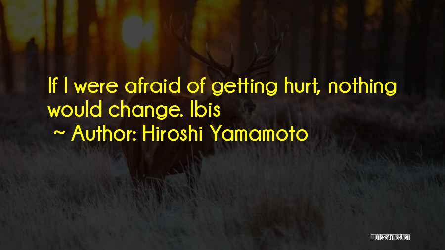 Hiroshi Yamamoto Quotes 1177672