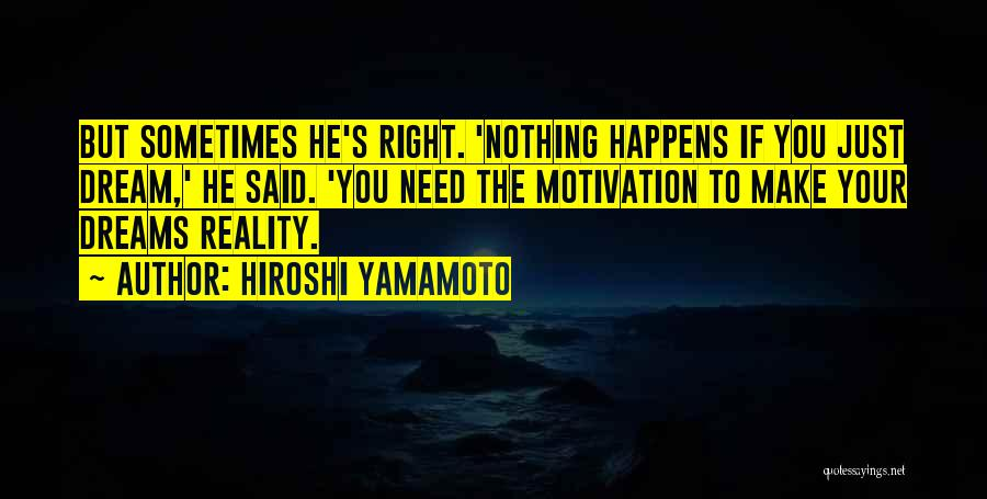 Hiroshi Yamamoto Quotes 1674118