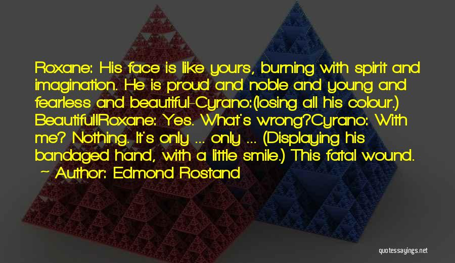His Beautiful Smile Quotes By Edmond Rostand