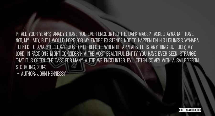 His Beautiful Smile Quotes By John Hennessy