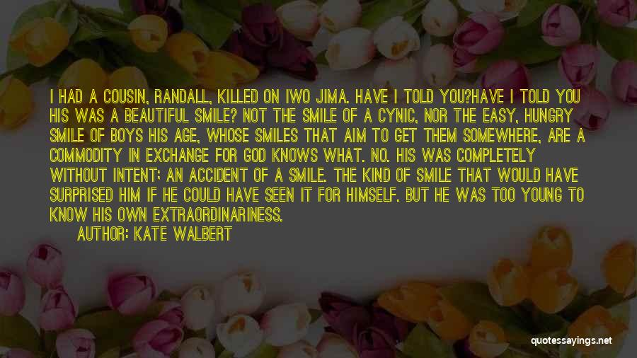 His Beautiful Smile Quotes By Kate Walbert