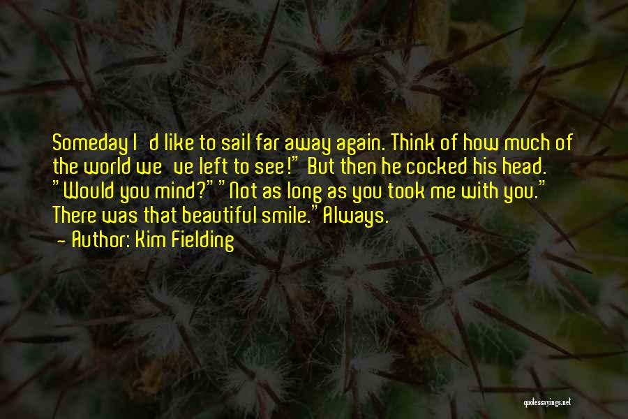 His Beautiful Smile Quotes By Kim Fielding