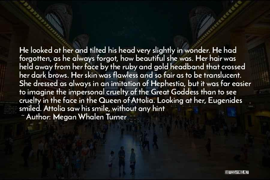 His Beautiful Smile Quotes By Megan Whalen Turner
