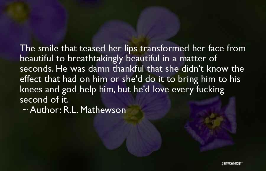 His Beautiful Smile Quotes By R.L. Mathewson