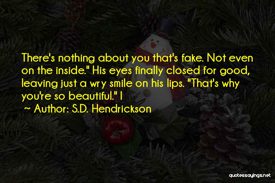 His Beautiful Smile Quotes By S.D. Hendrickson