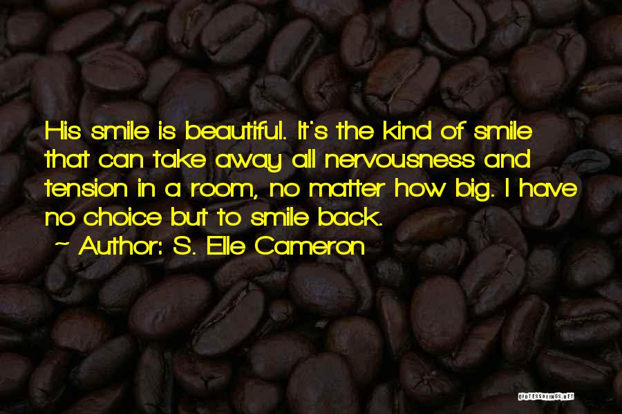 His Beautiful Smile Quotes By S. Elle Cameron