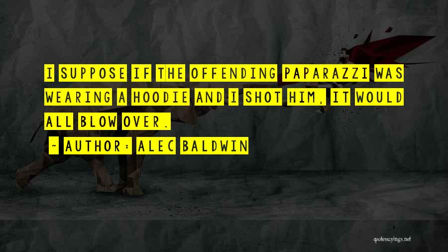 His Hoodie Quotes By Alec Baldwin