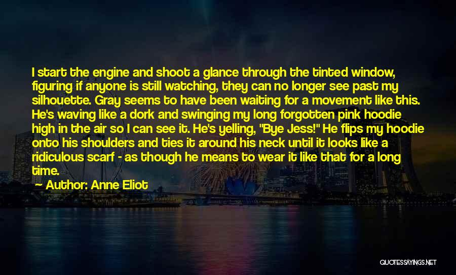 His Hoodie Quotes By Anne Eliot