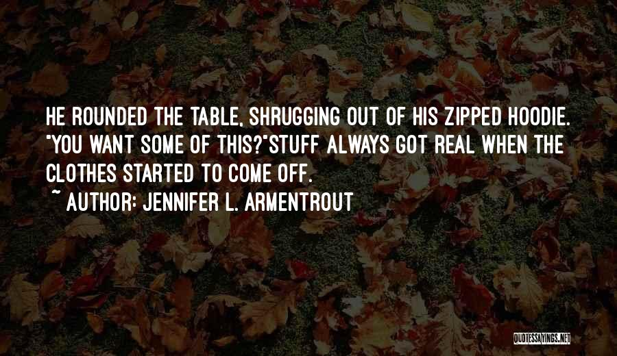 His Hoodie Quotes By Jennifer L. Armentrout