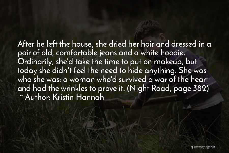 His Hoodie Quotes By Kristin Hannah