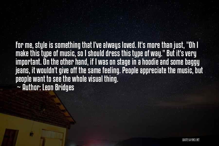 His Hoodie Quotes By Leon Bridges