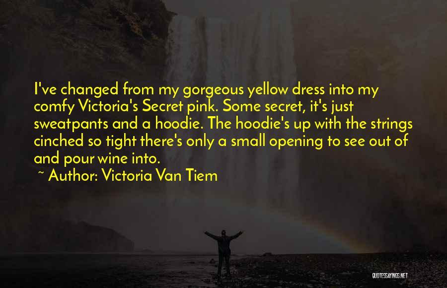 His Hoodie Quotes By Victoria Van Tiem
