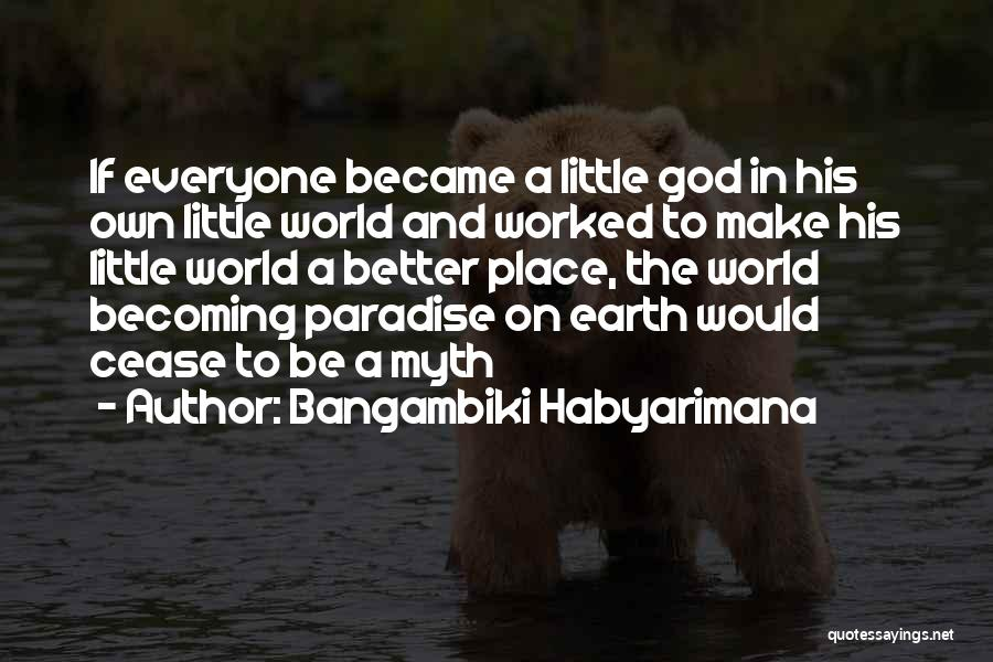 His In A Better Place Quotes By Bangambiki Habyarimana