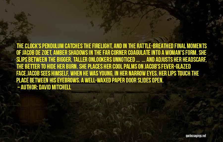 His In A Better Place Quotes By David Mitchell
