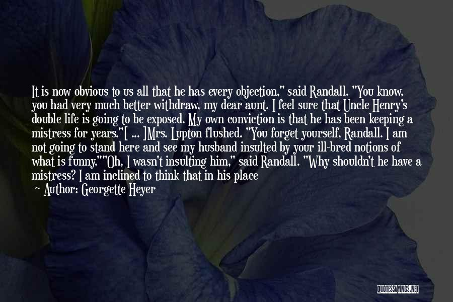 His In A Better Place Quotes By Georgette Heyer