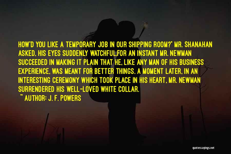 His In A Better Place Quotes By J. F. Powers