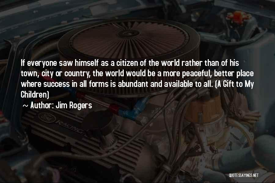 His In A Better Place Quotes By Jim Rogers