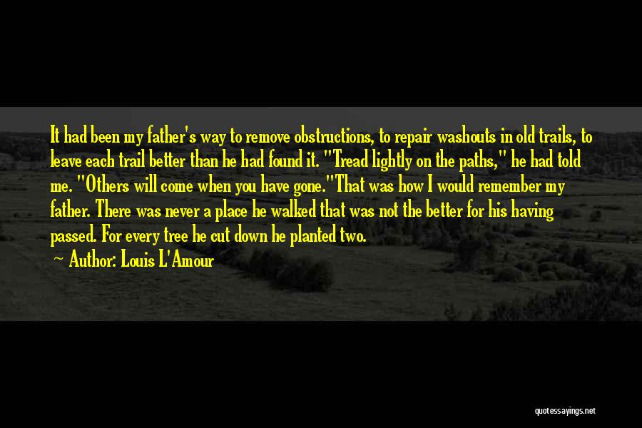 His In A Better Place Quotes By Louis L'Amour