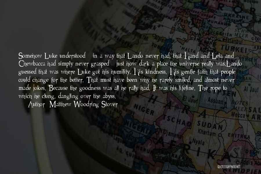 His In A Better Place Quotes By Matthew Woodring Stover
