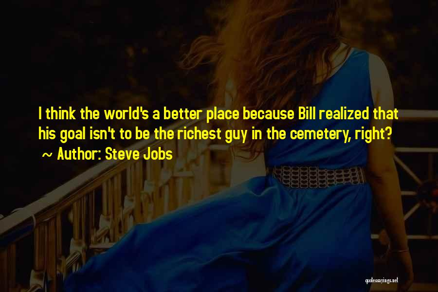 His In A Better Place Quotes By Steve Jobs
