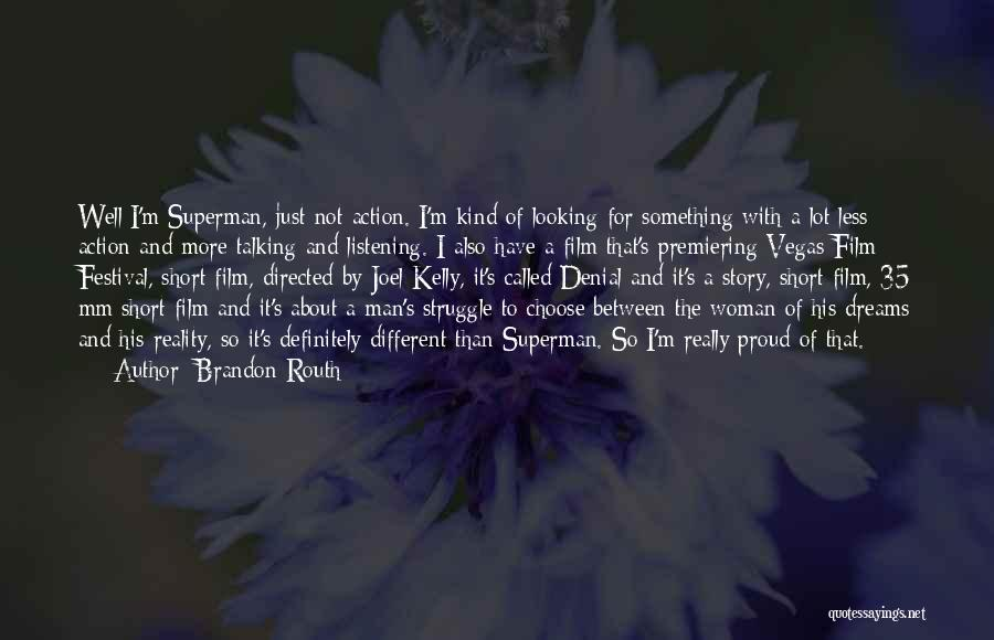 His Kind Of Woman Quotes By Brandon Routh