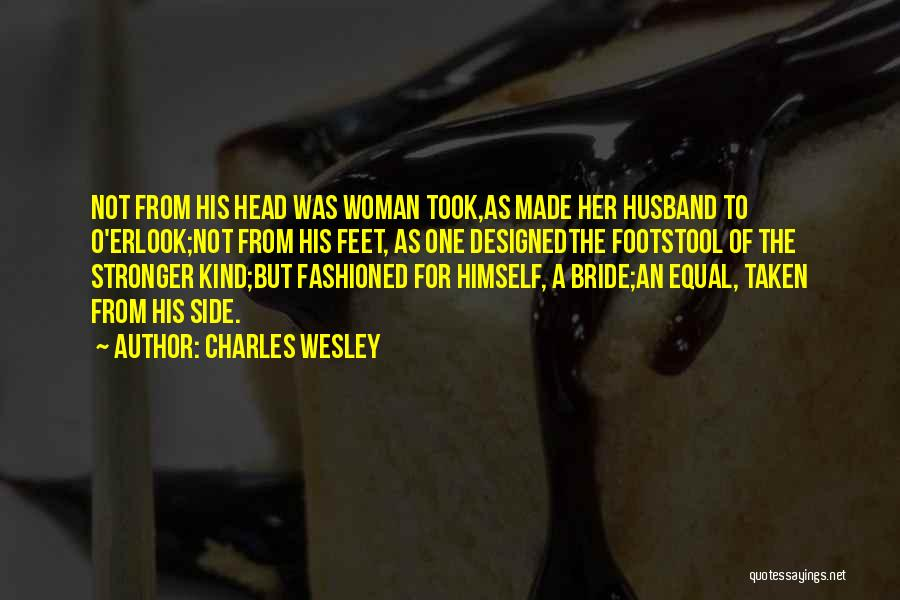 His Kind Of Woman Quotes By Charles Wesley