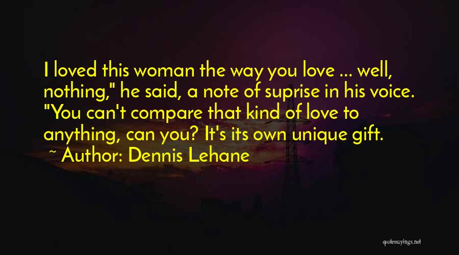 His Kind Of Woman Quotes By Dennis Lehane