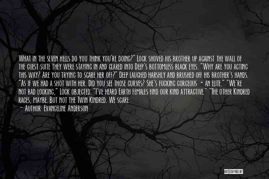 His Kind Of Woman Quotes By Evangeline Anderson