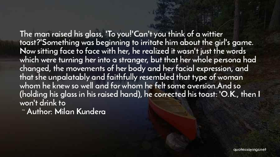His Kind Of Woman Quotes By Milan Kundera