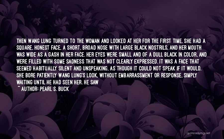 His Kind Of Woman Quotes By Pearl S. Buck