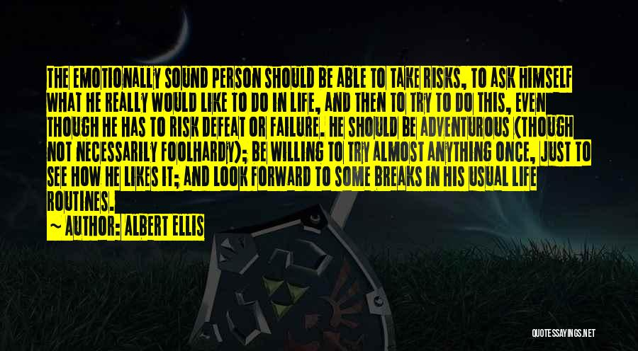 His Risk To Take Quotes By Albert Ellis