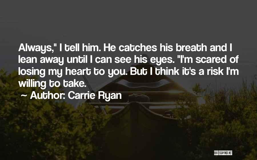 His Risk To Take Quotes By Carrie Ryan