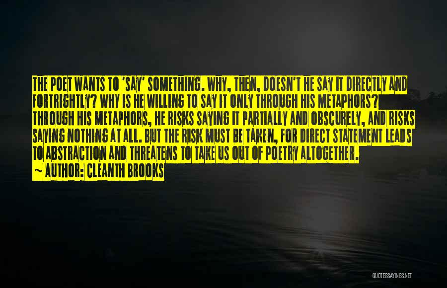 His Risk To Take Quotes By Cleanth Brooks