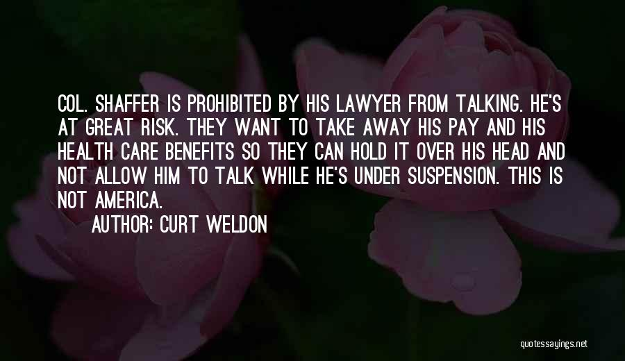 His Risk To Take Quotes By Curt Weldon