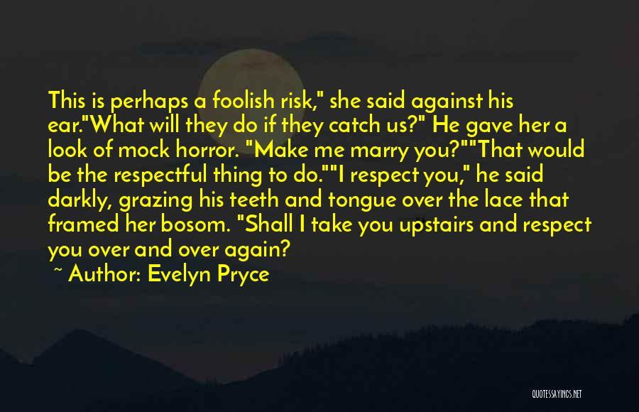 His Risk To Take Quotes By Evelyn Pryce