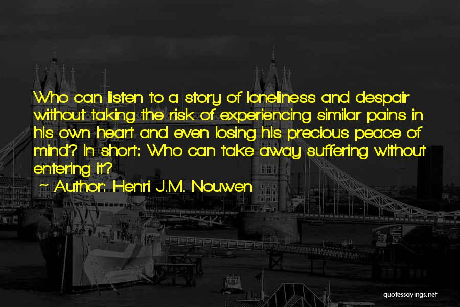 His Risk To Take Quotes By Henri J.M. Nouwen
