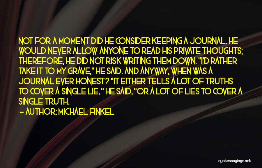 His Risk To Take Quotes By Michael Finkel