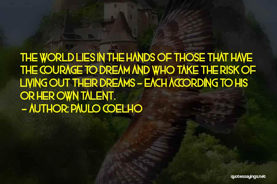 His Risk To Take Quotes By Paulo Coelho