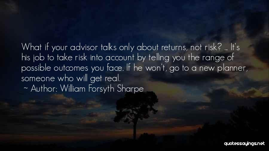 His Risk To Take Quotes By William Forsyth Sharpe