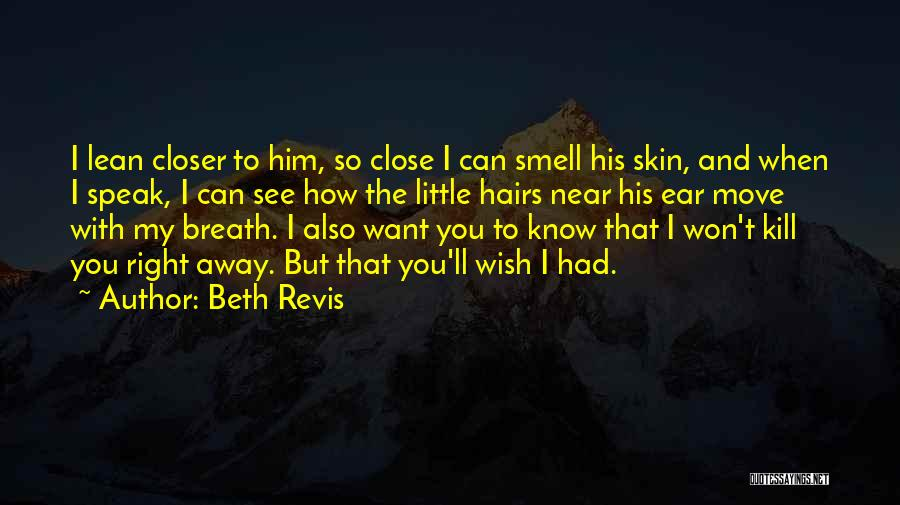 His Smell Quotes By Beth Revis