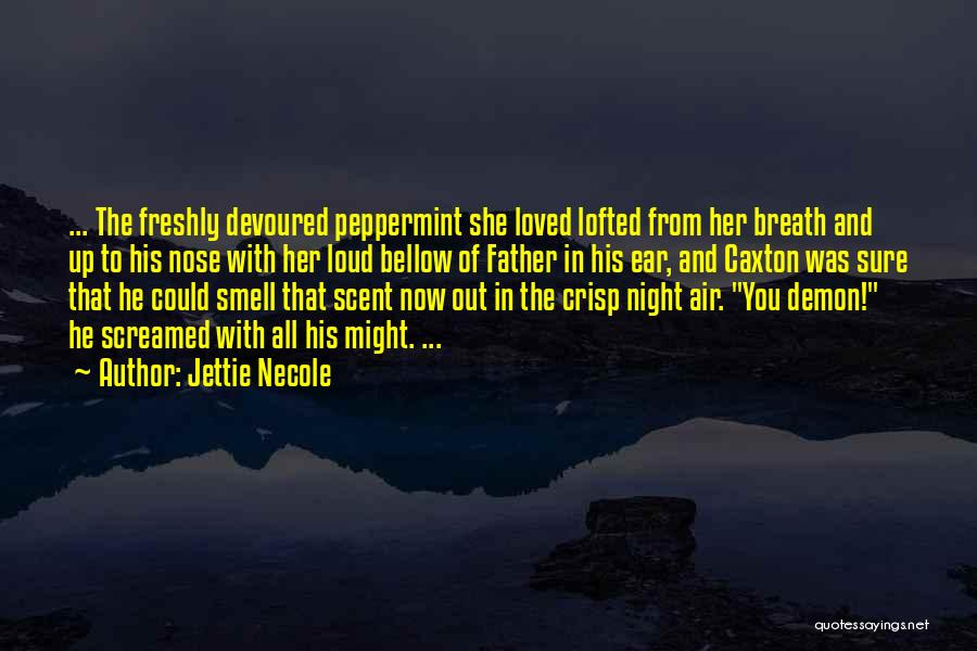 His Smell Quotes By Jettie Necole
