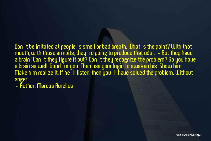 His Smell Quotes By Marcus Aurelius