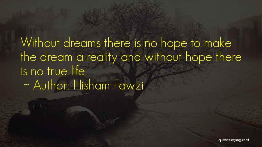 Hisham Fawzi Quotes 1151557