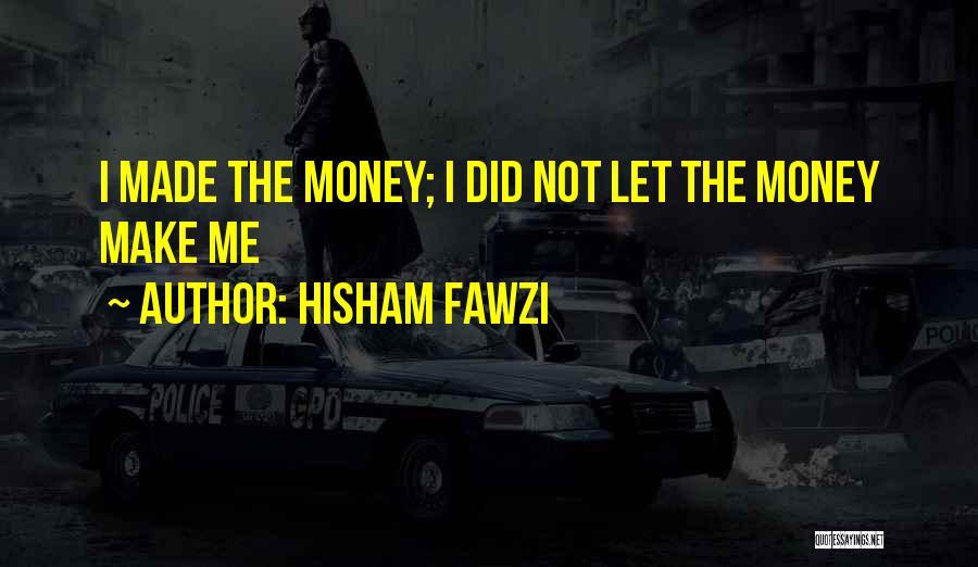 Hisham Fawzi Quotes 1250719
