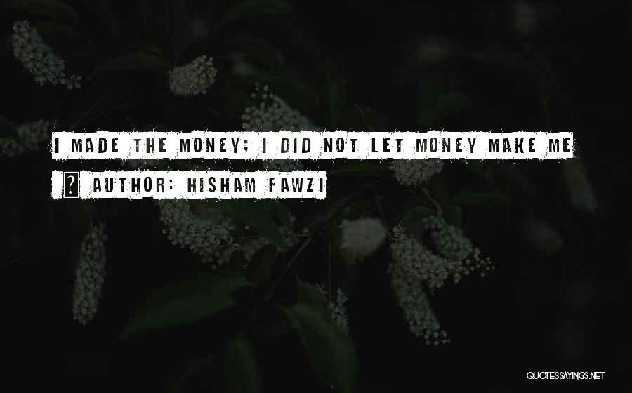 Hisham Fawzi Quotes 1258340