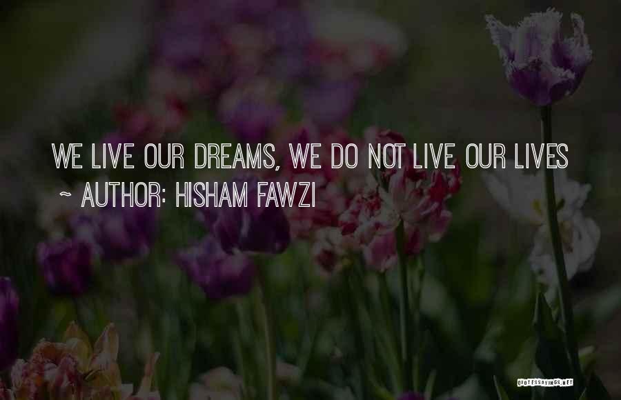Hisham Fawzi Quotes 1655320