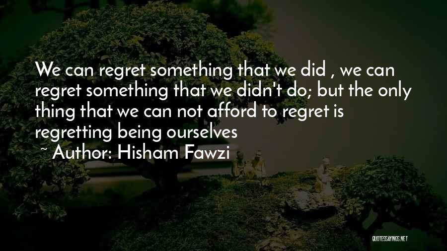 Hisham Fawzi Quotes 2104926