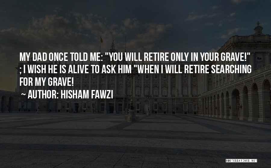 Hisham Fawzi Quotes 672562