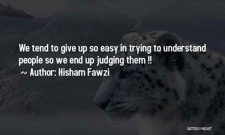 Hisham Fawzi Quotes 752974