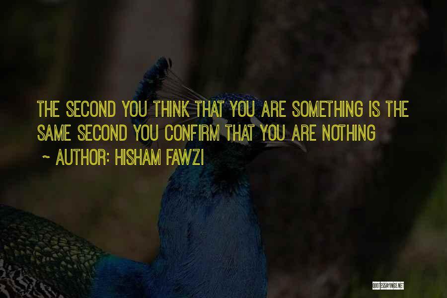 Hisham Fawzi Quotes 979251
